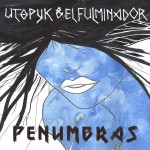Utopyk & El Fulminador - Penumbras (Cover Art)