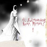 el fulminador - roma remixes I